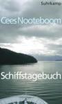 Schiffstagebuch: Ein Buch Von Fernen Reisen - Cees Nooteboom