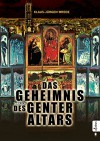 Das Geheimnis des Genter Altars: Thriller - Klaus-Jürgen Wrede