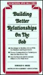 Building Better Relationships On The Job - Donald H. Weiss