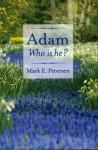Adam, Who is He? - Mark E. Petersen