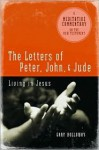 The Letters of Peter, John, and Jude: Living in Jesus - Gary Holloway