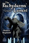 The Pachyderms' Lament: The Hypatomancer's Tale, Book Two (Nova Europa Fantasy Saga #11) - Robert Reginald