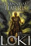 The Testament of Loki - Joanne Harris