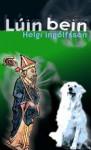 Lúin bein - Helgi Ingólfsson