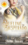 Dueling the Desperado - Mimi Milan