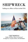 Shipwreck: Sailing on a River of Lies in the USA - Chet Morelli
