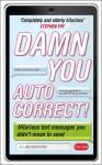 Damn You, Autocorrect! - Jillian Madison