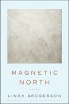 Magnetic North - Linda Gregerson