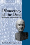 Democracy of the Dead (CL) - David L. Hall, Roger T. Ames