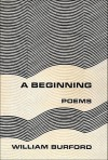 A Beginning: Poems - William Burford