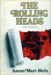 The rolling heads - Aaron Marc Stein
