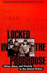 Locked in the Poorhouse: Cities, Race, and Poverty in the United States - Fred R. Curtis, Lynn A. Harris