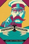 Propaganda & Persuasion - Garth S. Jowett, Victoria O'Donnell