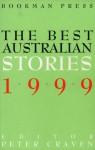 Best Australian Stories 1999 - Peter Craven