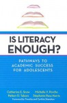 Is Literacy Enough?: Pathways to Academic Success for Adolescents - Catherine E. Snow, Patton O. Tabors