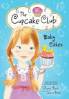 Baby Cakes: The Cupcake Club - Sheryl Berk, Carrie Berk
