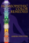 Homeopathic Color Remedies - Ambika Wauters