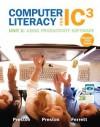 Computer Literacy for IC3, Unit 2 Update for Microsoft Office 2010: Using Productivity Software - Robert L. Ferrett, John M. Preston, Sally Preston