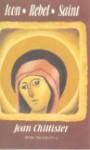 Icon Rebel Saint - Joan D. Chittister