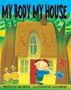 My Body My House - Lisa Beres, Julia Woolf