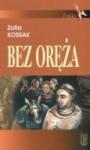 Bez oreza - Zofia Kossak-Szczucka
