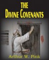 The Divine Covenants - Arthur W. Pink