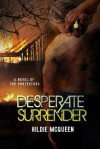 Desperate Surrender - Hildie McQueen