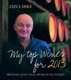 250 Best Wines: Wine Buying Guide 2013. by Oz Clarke - Oz Clarke