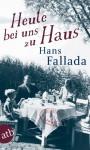Heute bei uns zu Haus: Ein anderes Buch. Erfahrenes und Erfundenes (Fallada 5324) - Hans Fallada