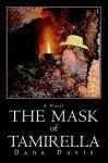 The Mask of Tamirella - Dana Davis