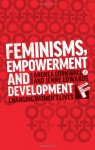 Feminisms, Empowerment and Development: Changing Women's Lives (Feminisms and Development) - Andrea Cornwall, Jenny Edwards