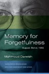 Memory for Forgetfulness: August, Beirut, 1982 (Literature of the Middle East) - Mahmoud Darwish, Sinan Antoon, Ibrahim Muhawi