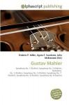 Gustav Mahler - Frederic P. Miller, Agnes F. Vandome, John McBrewster