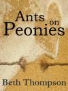 Ants on Peonies - Tena Beth Thompson