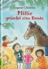 Millie gründet eine Bande - Dagmar Chidolue