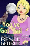 You've Got Tail (Peculiar Mysteries Book 1) - Renee George