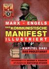 Das Kommunistische Manifest (Illustriert) - Kapitel Drei: Das Proletariat - Karl Marx, Friedrich Engels, George Rigakos