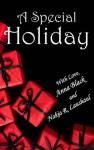 A Special Holiday - Anna Black, Nakia R. Laushaul