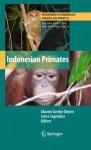 Indonesian Primates - Sharon Gursky-Doyen, Jatna Supriatna
