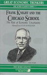 Frank Knight and the Chicago School - Arthur Diamond, Louis Rukeyser, Israel M. Kirzner, Mike Hassell