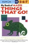 My Book of Mazes: Things That Go! (Kumon Workbooks) - Shinobu Akaishi, Eno Sarris