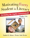 Motivating Every Student in Literacy (Including the Highly Unmotivated!), Grades 3-6 - Sandra K. Athans, Denise Ashe Devine