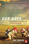 Our Boys: A Perfect Season on the Plains with the Smith Center Redmen - Joe Drape