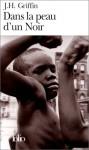 Dans la peau d'un Noir - John Howard Griffin