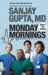 Monday Mornings: A Novel - Sanjay Gupta