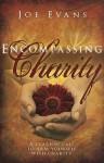 Encompassing Charity - Joe Evans