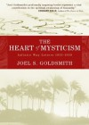 The Heart of Mysticism: Infinite Way Letters 1955 - 1959 - Joel S. Goldsmith