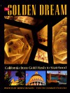 Golden Dream: California from Gold Rush to Stateho - Kerry Drager, Charles Fracchia
