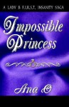 Impossible Princess - Ana O
