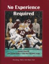 No Experience Required: Jackie Sherrill and Texas A&M's 12th Man Kickoff Team - Caleb Pirtle III, Rick Rush